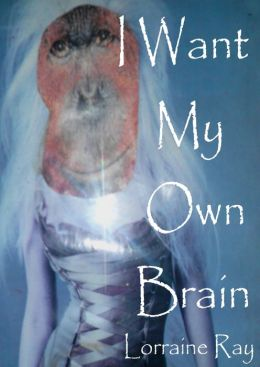 I Want My Own Brain