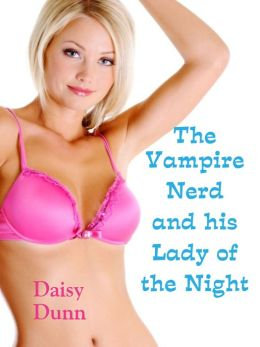 The Vampire Nerd and his Lady of the Night