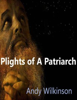 Plights Of A Patriarch