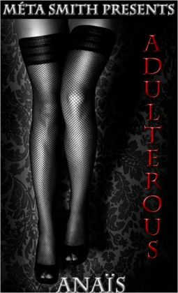 Adulterous, A Serial Novel