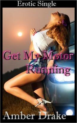 Get my Motor Running