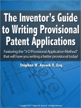 The Inventor's Guide to Writing Provisional Patent Applications