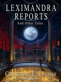 Leximandra Reports, and other tales