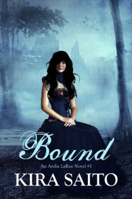Bound, An Arelia LaRue Novel #1 YA Paranormal Romance
