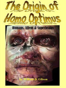 The Origin of Homo Optimus:Humans, Aliens and Superbrains