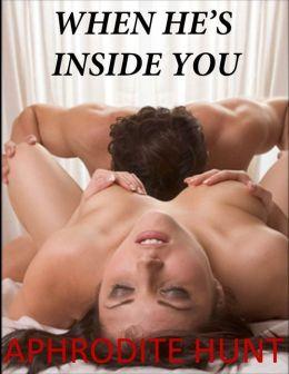 When He's Inside You