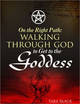 On the Right Path: Walking Through God to Get to the Goddess