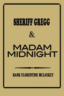 Sheriff Gregg & Madam Midnight