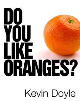Do You Like Oranges?