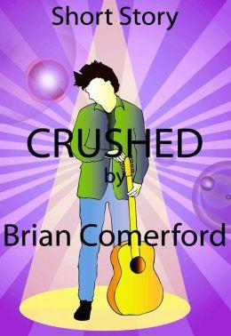 Short Story: Crushed