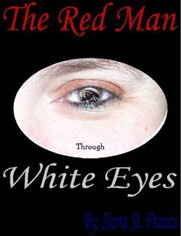 The Red Man through White Eyes