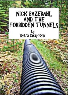 Nick Bazebahl and the Forbidden Tunnels