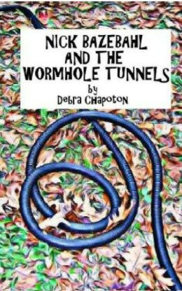 Nick Bazebahl and the Wormhole Tunnels