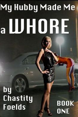 My Hubby Made Me a Whore
