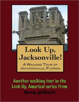 A Walking Tour of Jacksonville, Florida
