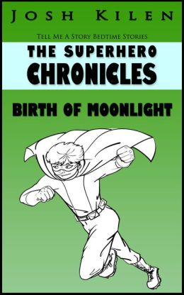 The Superhero Chronicles: Birth of Moonlight