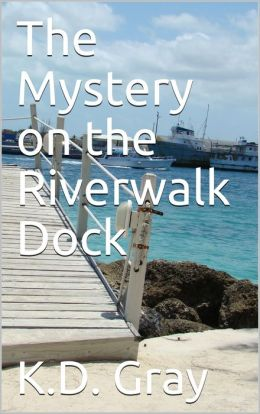 The Mystery on the Riverwalk Dock