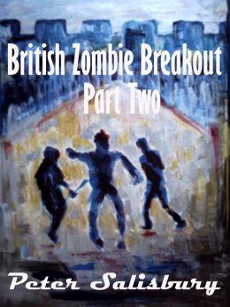 British Zombie Breakout: Part Two