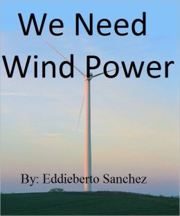 We Need Wind Power