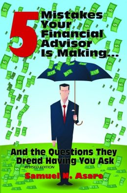5 Mistakes Your Financial Advisor Is Making and the Questions They Dread Having You Ask