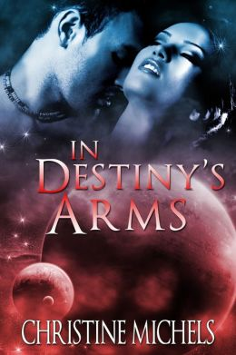 In Destiny's Arms: Futuristic Romance