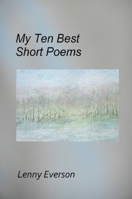 My Ten Best Short Poems