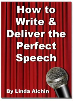 How to Write and Deliver the Perfect Speech