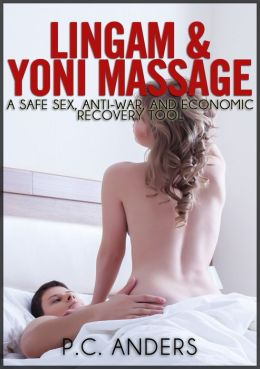 Lingam Massage: A Safe Sex, Anti-War, and Economic Recovery Tool