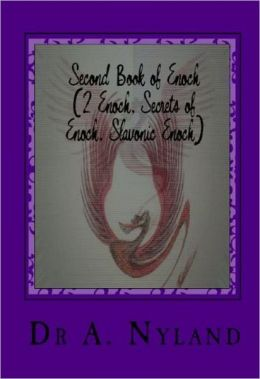Second Book of Enoch (2 Enoch, Secrets of Enoch, Slavonic Enoch)