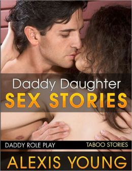 Daddy Daughter Taboo Sex Stories (Family Sex)
