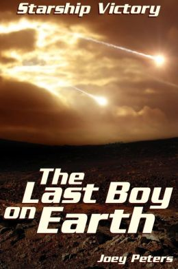 Starship Victory: The Last Boy on Earth