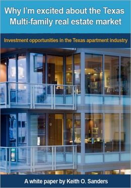 Why I'm Excited About the Texas Multi-family Real Estate Market: Investment Opportunities in the Texas Apartment Industry