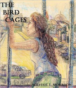 The Bird Cages (A Novella)