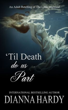 'Til Death Do Us Part (an adult retelling of The Little Mermaid)