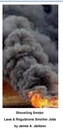 Shoveling Smoke: Laws & Regulations Smother Jobs & Economy