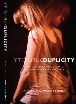 Duplicity: A True Story of Crime & Deceit