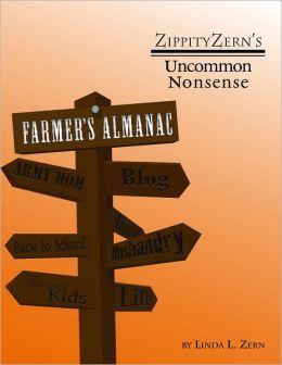 ZippityZern's Uncommon Nonsense: A Farmer's Almanac