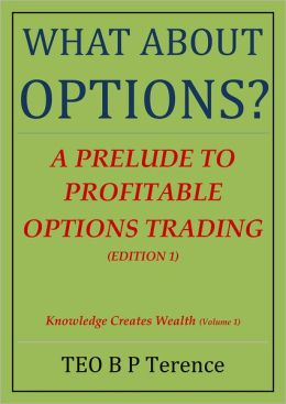 What About Options?: A Prelude to Profitable Options Trading