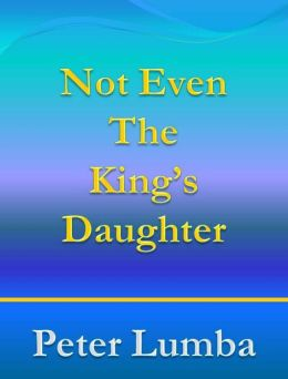 Not Even The King's Daughter
