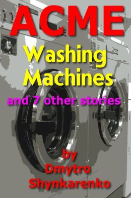 ACME Washing Machines and 7 Other Stories