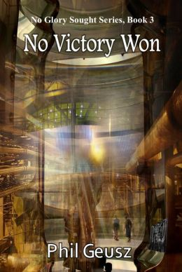 No Victory Won: Book 3 of the No Glory Sought Series