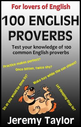 For Lovers of English: 100 English Proverbs