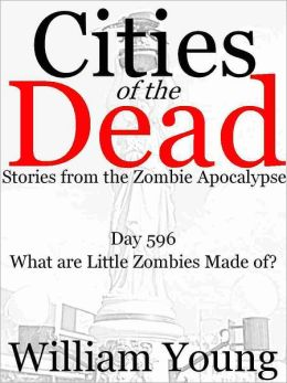What are Little Zombies Made of? (Cities of the Dead)