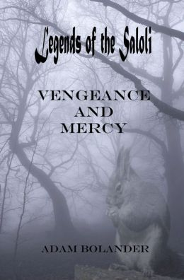 Legends of the Saloli: Vengeance and Mercy
