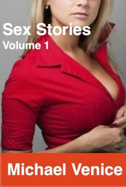 Sex Stories: Volume 1