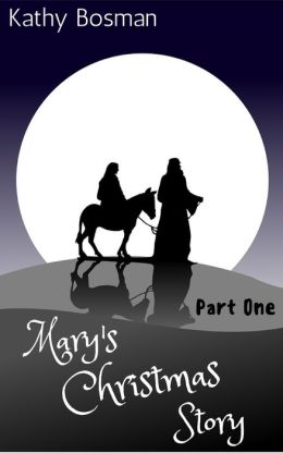 Mary's Christmas Story Part 1
