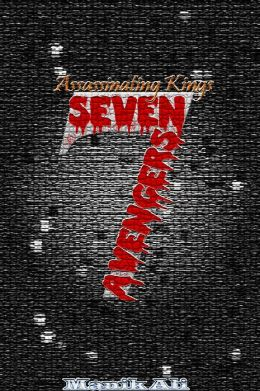 Assassinating Kings: Seven Avengers