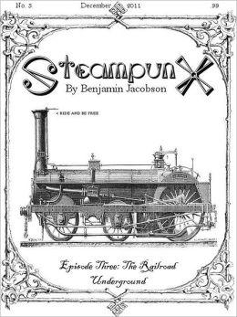 SteampunX: Episode Three: The Railroad Underground