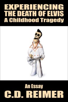 Experiencing The Death of Elvis: Another Childhood Tragedy (Essay)
