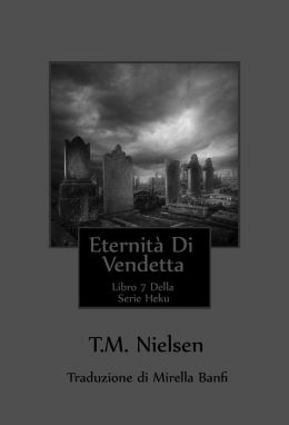 Eternità Di Vendetta: Libro 7 Della Serie Heku